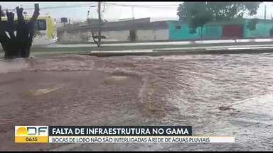 Falta infraestrutura para escoamento da água da chuva no Gama - Bocas de lobo não são interligadas à rede de águas pluviais. Depois do último temporal, moradores contabilizam vários estragos.