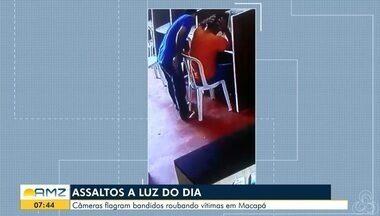 Foram registrados dois assaltos em Macapá - Ação dos bandidos foi filmada por meio das câmeras de segurança.