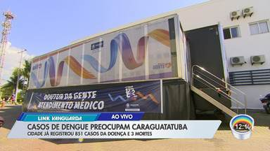 Casos de dengue no litoral norte não param de crescer - Em Caraguá, carreta faz atendimentos.