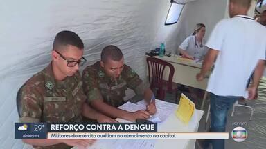 Exército começa a dar apoio à PBH no atendimento a pacientes com suspeita de dengue - Grupo vai atuar em serviços administrativos em upas e centros de atendimento à dengue. Estado prometeu repassar nesta terça até R$ 18 milhões para ajudar cidades no combate à doença.