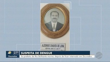 Ex-prefeito de Rio Brilhante morre com suspeita de dengue em Dourados - Teste no hospital particular deu positivo para a doença.