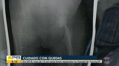 Mais de 13 mil casos de quedas foram registrados no Hospital de Trauma de JP - Veja alguns cuidados para evitar as quedas.