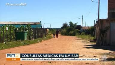 Atendimento médico é prestado em bar de povoado de Conquista, na região sudoeste - A comunidade protesta das condições precárias do serviço; confira na reportagem.