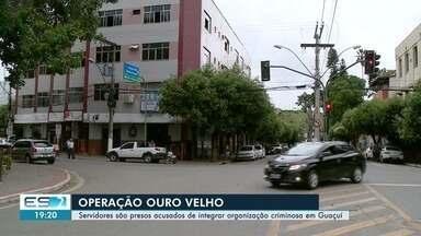 Secretários estão entre presos em operação que investiga fraudes na prefeitura de Guaçuí - Operação Ouro Velho foi deflagrada no município na manhã desta quinta-feira (16).