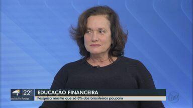 Economista dá orientações sobre investimento financeiro - Pesquisa da Associação das Entidades dos Mercados Financeiros e de Capitais mostra que só 8% dos brasileiros poupam.