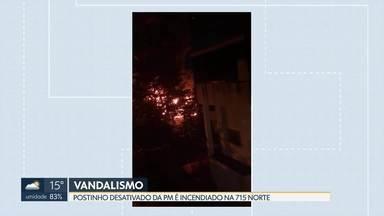 Postinho da PM foi incendiado na Asa Norte - Postinho estava desativado.