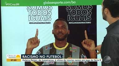 Goleiro do Juazeirense é alvo de injúrias raciais em jogo da Série D do Brasileirão - O clube publicou uma nota a respeito dos comentários ofensivos recebidos pelo jogador.