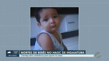Cremesp abre sindicância para apurar morte de dois bebês em hospital de Indaiatuba - Secretaria de Saúde e Hospital Haoc afirmam não terem sido notificados sobre sindicância do Conselho Regional de Medicina.