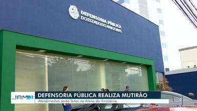 Defensoria Pública realiza mutirão em Manaus - Atendimentos serão feitos na Arena da Amazônia.