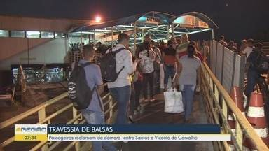Passageiros reclamam da espera para a travessia entre Santos e Vicente de Carvalho - Tempo de espera é uma das principais reclamações dos usuários.