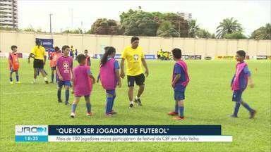 CBF realiza festival para categorias de base em Porto Velho - Mais de 100 jogadores mirins participaram na capital