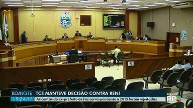 TCE manteve decisão contra Reni Pereira - As contas do ex-prefeito de Foz correspondente a 2013 foram rejeitadas.
