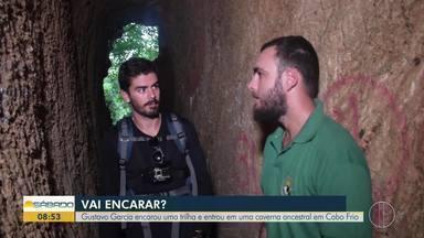 'Vai Encarar:' Gustavo Garcia encara trilha e entra em caverna ancestral - Desafio aconteceu em Cabo Frio.