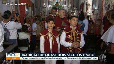 Festa do Menino Imperador atrai centenas de fiéis na Igreja do Santo Antônio Além do Carmo - Tradição existe há quase 250 anos.