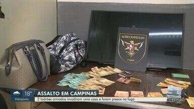 Dupla armada assalta residência no Bairro Taquaral, em Campinas - Suspeitos foram presos após perseguição da PM e itens roubados foram recuperados. Ninguém ficou ferido.