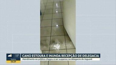 Vazamento inunda delegacia na zona oeste da capital - Caso foi no sábado e SSP diz que atendimento ao público foi normalizado no próprio dia