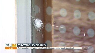 Três pessoas morreram e uma ficou ferida durante tiroteio no Centro - Polícia diz que todos eram criminosos