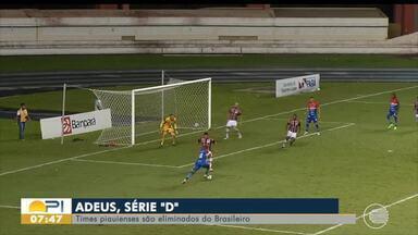 Times piauienses são eliminados da série D do Campeonato Brasileiro - Times piauienses são eliminados da série D do Campeonato Brasileiro