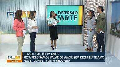 Diversão e Arte recebe Priscila Fantin e Bruno Lopes - parte II - Peça 'Precisamos Falar de Amor Sem Dizer Eu Te Amo' será encenada no Teatro Gacemss, na sexta-feira (14), às 20h30.