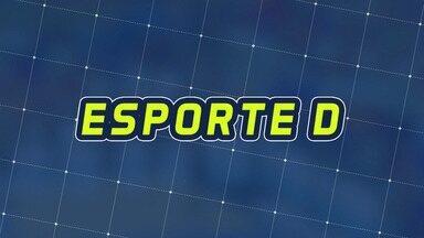 Assista à íntegra do Esporte D deste sábado, 15/06 - Programa exibido em 15/06/2019.