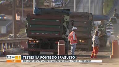 DER e Novacap fazem testes de qualidade na Ponte do Bragueto - Técnicos descartam necessidade de demolição de parte da estrutura da ponte. Obra deve ser entregue até outubro deste ano.