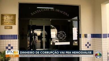 Dinheiro de corrupção é destinado a novo centro de hemodiálise em Dracena - Repasse de verba corresponde a R$ 2 milhões.