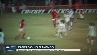 Jovens do Espírito Santo apostam em sonho de jogar no Flamento - Eles vão ficar uma semana em teste no time carioca.