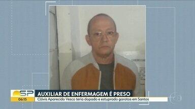 Auxiliar de enfermagem que trabalhava no Santos é preso - Clóvis Aparecido Vesco é acusado de dopar e estuprar jovens.