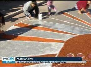 Fiéis se reúnem para celebra o Corus Christi em Montes Claros - Tradicionais tapetes foram desenhados nas ruas da cidade.