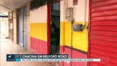 Bar onde aconteceu chacina em Belford Roxo não reabrirá - Donos divulgaram nota em redes sociais explicando a decisão; Polícia Civil tentar identificar os bandidos que participaram do ataque