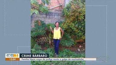 Morre mulher agredida com machadinha pelo companheiro em Viana, no ES - Crime aconteceu em Cariacica.