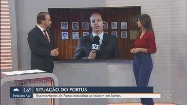 Representantes de Portos brasileiros se reúnem em Santos - Discussão ocorre para evitar o fim do fundo de Previdência.