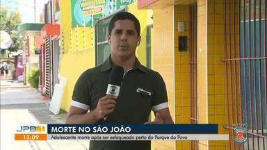 Adolescente morre após ser esfaqueado na Paraíba - O crime foi em Campina Grande, perto do Parque do Povo.