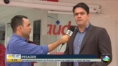 Servidores da prefeitura de Aracaju podem realizar novas adesões ao Ipesaúde - Servidores da prefeitura de Aracaju podem realizar novas adesões ao Ipesaúde a partir desta terça-feira.
