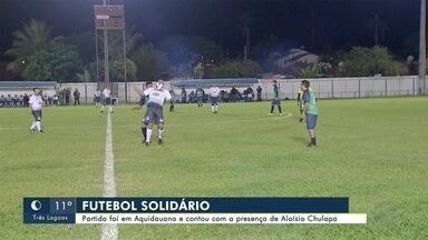 Futebol solidário em Aquidauana tem presença de Aloísio Chulapa - Aloísio Chulapa foi campeão mundial com o São Paulo e já vestiu a camisa de clubes de Mato Grosso do Sul.