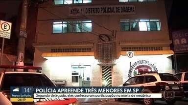 Polícia apreende três menores em SP - Segundo o delegado, eles confessaram participação na morte de mecânico.