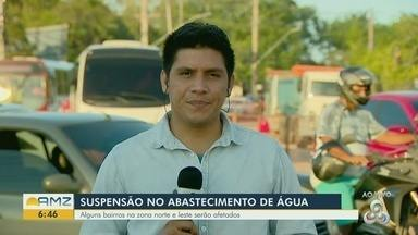Abastecimento de água será suspenso em bairros das zonas Norte e Leste de Manaus - 13 bairros ficarão cerca de 12 horas sem água.