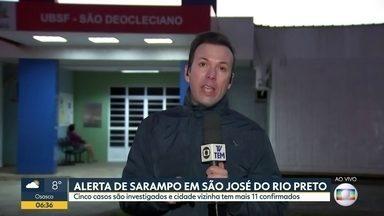 São José do Rio Preto emite alerta de risco de circulação de Sarampo - A cidade investiga 5 casos da doença. Fernandópolis, município vizinho, tem 11 casos confirmados.