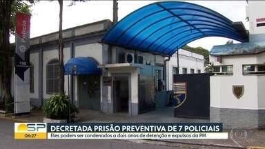 Decretada prisão preventiva de 7 policiais - Eles podem ser condenados a dois anos de detenção e expulsos da PM.