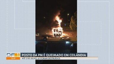 Posto da PM é incendiado em Ceilândia - Unidade estava desativada. Último dado divulgado pela PM, do dia 2 de julho, mostra que 61 postos foram incendiados e vandalizados desde 2008, quando o modelo de postos comunitários passou a ser usado pela PM.