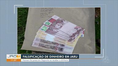 Falsificação de dinheiro em Jaru - Homem foi preso em flagrante ao receber o dinheiro.