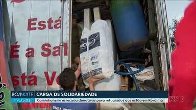 Caminhoneiro arrecada donativos para refugiados que estão em Roraima - Ele tá levando doações para refugiados da Venezuela que foram para Roraima.
