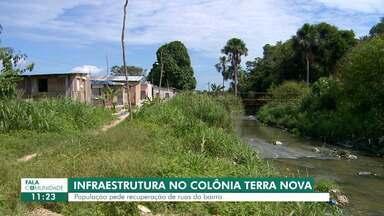 Fala Comunidade mostra infraestrutura do bairro Terra Nova - Vias sem asfalto e com mato preocupam moradores