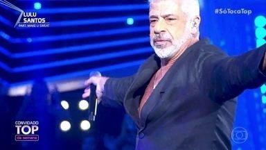 Lulu Santos é o Convidado Top da semana - Ele canta 'Tempos Modernos' com a participação de Make U Swet