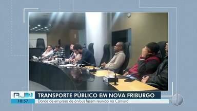Donos de empresa de ônibus fazem reunião na Câmara de Nova Friburgo - Eles estiveram com integrantes de quatro comissões.