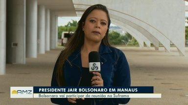 Presidente Jair Bolsonaro visita Manaus - Ele deve participar de reunião de Conselho de Administração da Suframa.