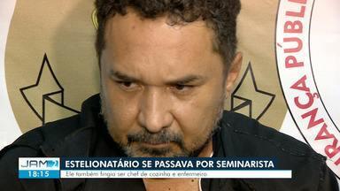 Homem que fingia ser ex-seminarista e chef de cozinha para aplicar golpes é preso em Manau - Segundo PC, foram registrados 11 boletins de ocorrência na capital contra suspeito.