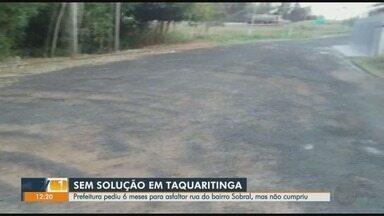 Prefeitura pediu 6 meses para asfaltar rua em Taquaritinga, SP mas não cumpriu - Moradores do bairro Sobral questionam a falta de resolução do problema.