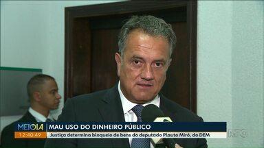 Justiça determina bloqueio de bens do Deputado Plauto Miró - O bloqueio de bens chega a R$165 mil.