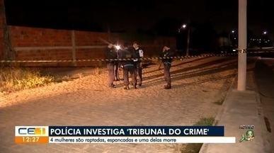 Polícia investiga rapto de 4 mulheres relacionados com 'tribunal do crime' - Saiba mais em g1.com.br/ce